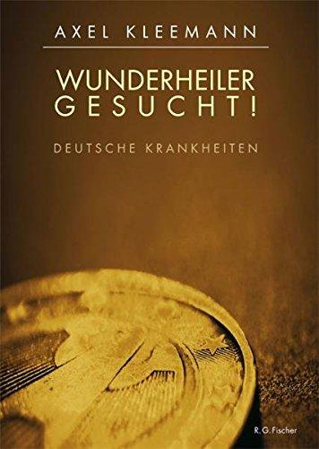 9783830114130: Wunderheiler gesucht!: Deutsche Krankheiten