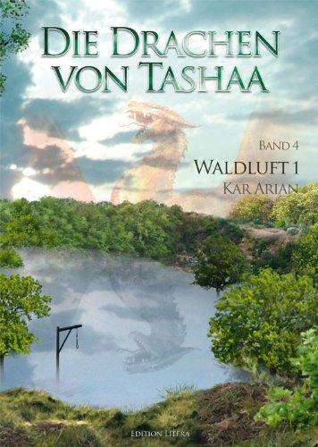 9783830115595: Die Drachen von Tashaa Band 4: Waldluft: Teil 1: Die Waldläufer. Fantasyroman