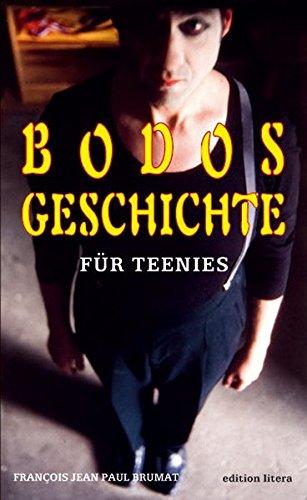 Bodos Geschichte: Für Teenies
