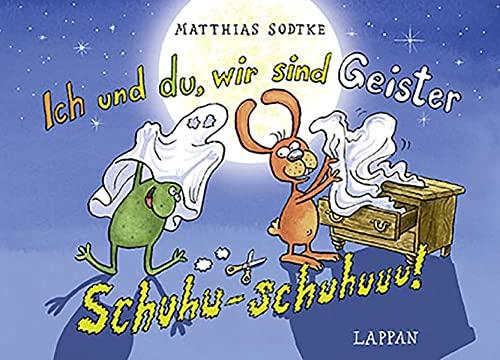 Ich und du, wir sind Geister - Schuhu-schuhuuu!: Nulli und Priesemut Band 19: Sodtke, Matthias