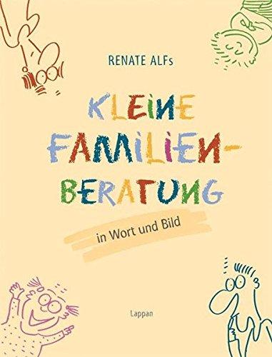 9783830331568: Renate Alfs kleine Familienberatung: In Wort und Bild