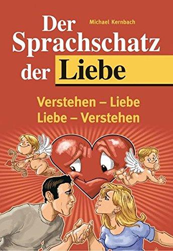 9783830331605: Der Sprachschatz der Liebe: Verstehen - Liebe/Liebe - Verstehen