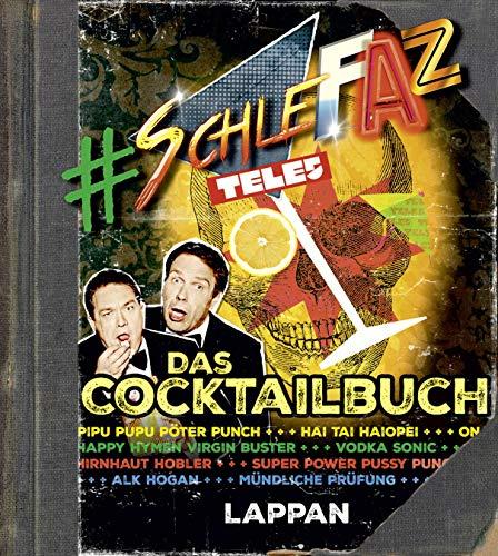 Kalkofe, O: SchleFaZ - das Cocktailbuch