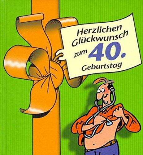 9783830340751: Herzlichen Glückwunsch zum 40. Geburtstag. Männer.