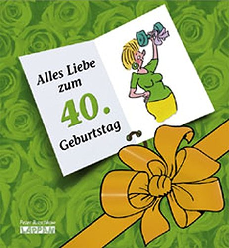 9783830340867: Alles Liebe zum 40. Geburtstag! Frauen