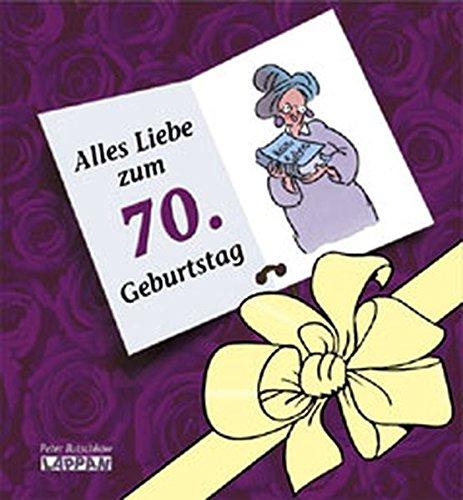 9783830340898: Alles Liebe zum 70. Geburtstag! Frauen.