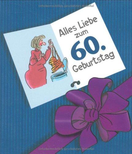 9783830341796: Alles Liebe zum 60. Geburtstag. Frauen