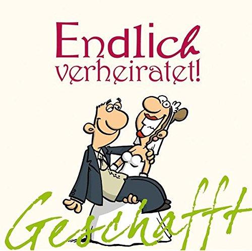 Geschafft! Endlich verheiratet!: Kernbach, Michael