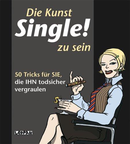 9783830361121: Die Kunst Single! zu sein