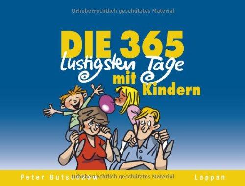 9783830362128: Die 365 lustigsten Tage mit Kindern: Immerwährender Kalender