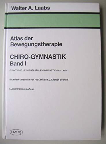 9783830406914: Chiro-Gymnastik, Bd I