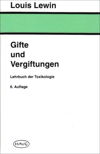 9783830406945: Gifte und Vergiftungen: Lehrbuch der Toxikologie