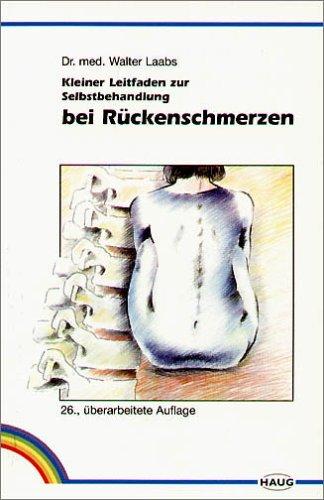 Kleiner Leitfaden zur Selbstbehandlung bei Rückenschmerzen: Laabs Walter A.