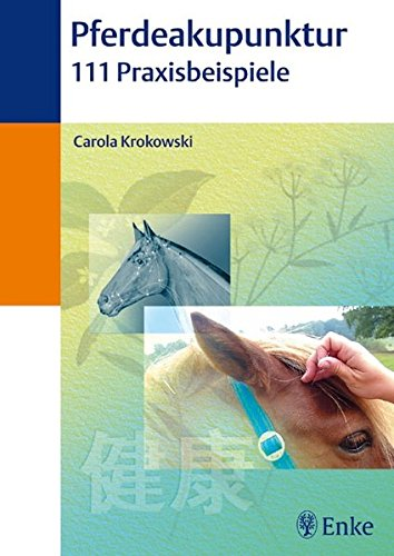 9783830410164: Pferdeakupunktur: 111 Praxisbeispiele