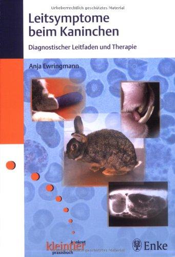 9783830410201: Leitsymptome beim Kaninchen: Diagnostischer Leitfaden und Therapie