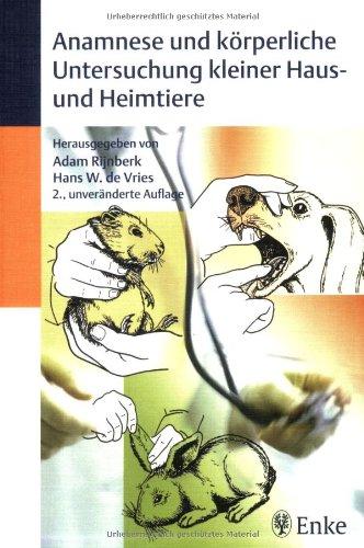 Anamnese und körperliche Untersuchung kleiner Haus- und Heimtiere: Adam Rijnberk