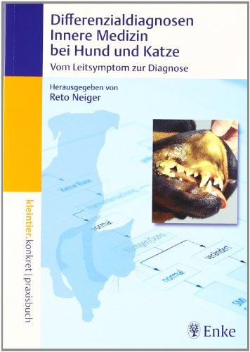 9783830410645: Differenzialdiagnosen Innere Medizin bei Hund und Katze: Vom Leitsymptom zur Diagnose