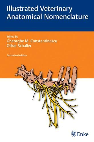 Illustrated Veterinary Anatomical Nomenclature: Constantinescu, Gheorghe M.