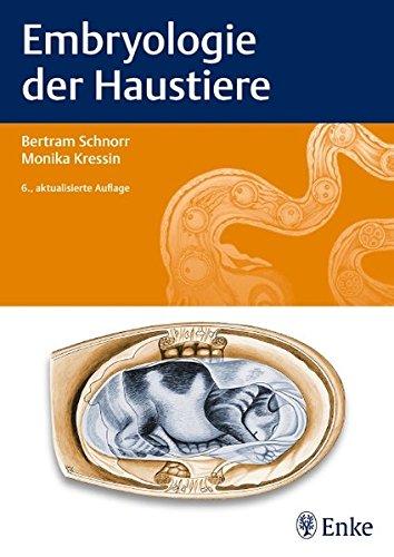 Embryologie der Haustiere: Ein Kurzlehrbuch: Bertram Schnorr,Monika Kressin