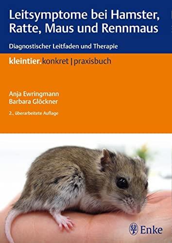 9783830411635: Leitsymptome bei Hamster, Ratte, Maus und Rennmaus: Diagnostischer Leitfaden und Therapie