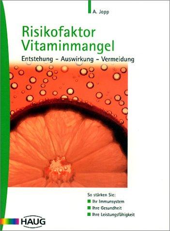 9783830420217: Risikofaktor Vitaminmangel. Entstehung - Auswirkung - Vermeidung