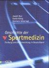 9783830420279: Geschichte der Sportmedizin: Freiburg und die Entwicklung in Deutschland