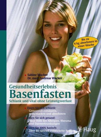 9783830420750: Gesundheitserlebnis Basenfasten: Schlank und vital ohne Leistungsverlust.