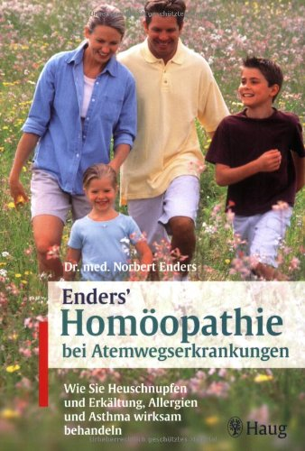 9783830420835: Enders Homöopathie bei Atemwegserkrankungen: Wie sie Heuschnupfen und Erkältung, Allergien und Asthma wirksam behandeln