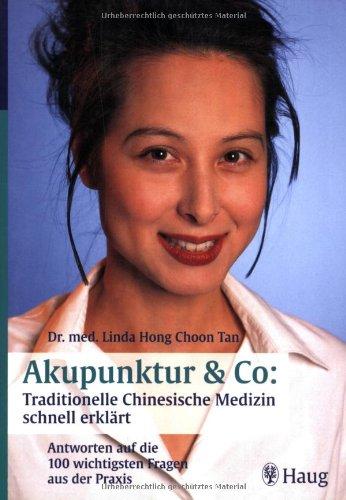 Beispielbild für Akupunktur & Co: Traditionelle Chinesische Medizin schnell erklärt: Antworten auf die 100 wichtigsten Fragen aus der Praxis Tan, Linda H and Pflaum, Thomas zum Verkauf von Frankfurter Antiquariat