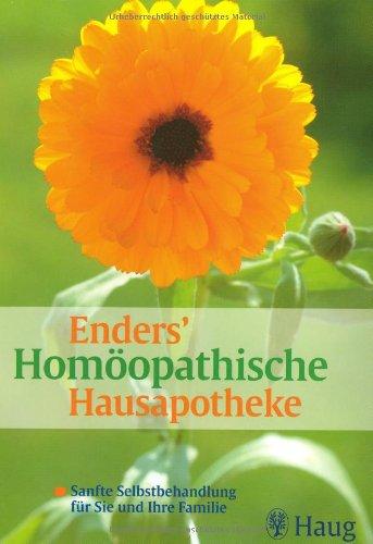 9783830422464: Enders' Homöopathische Hausapotheke: Sanfte Selbstbehandlung für Sie und Ihre Familie