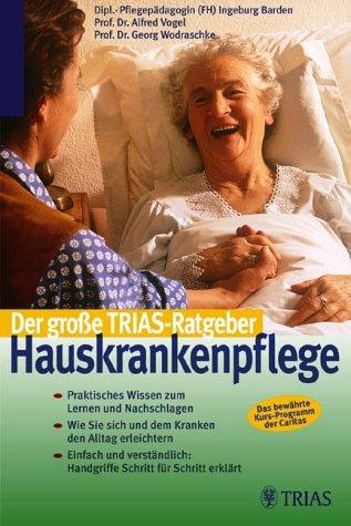 9783830430025: Der große TRIAS-Ratgeber Hauskrankenpflege.