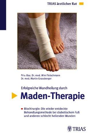 9783830430117: Erfolgreiche Wundheilung durch Maden-Therapie.
