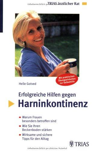 9783830430148: Erfolgreiche Hilfen gegen Harninkontinenz: Warum Frauen besonders betroffen sind. Wie Sie Ihren Beckenboden durch �bungen st�rken. Wirksame und sichere Tipps f�r den Alltag