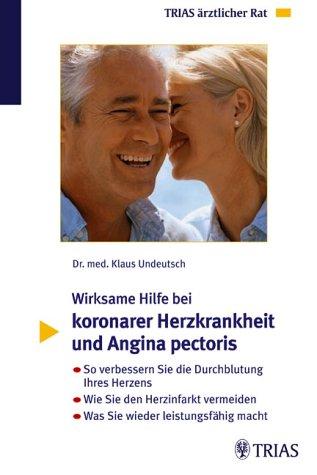 9783830430865: Wirksame Hilfe bei koronarer Herzkrankheit und Angina pectoris.