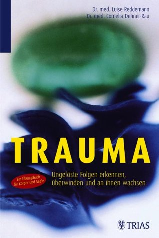 9783830431398: Trauma: Ungelöste Folgen erkennen, überwinden und an ihnen wachsen