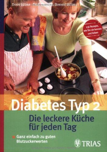 9783830432319: Diabetes Typ 2. Die leckere Küche für jeden Tag: Ganz einfach zu guten Blutzuckerwerten