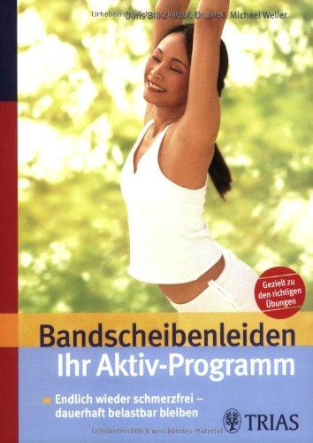 Ihr Aktivprogramm bei Bandscheibenleiden (3830432836) by Weller, Michael