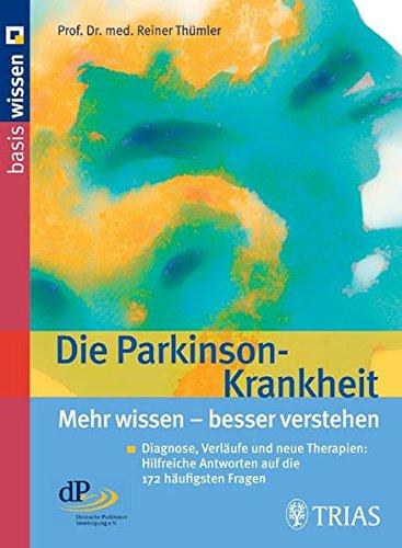 9783830433217: Die Parkinson-Krankheit: Diagnose, Verläufe und neue Therapien: Hilfreiche Antworten auf die 172 häufigsten Fragen