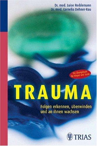 9783830433453: Trauma: Folgen erkennen, überwinden und an ihnen wachsen: Ein Übungsbuch für Körper und Seele