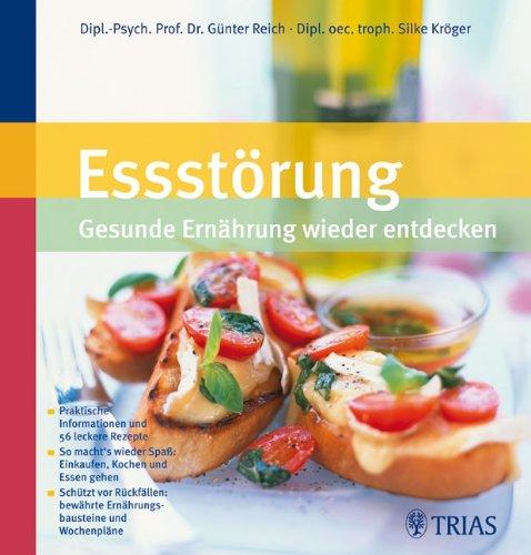 9783830433484: Essstörung - gesunde Ernährung wieder entdecken: Praktische Informationen und 56 leckere Rezepte. So macht´s wieder Spaß: Einkaufen, Kochen und Essen ... bewährte Ernährungsbausteine und Wochenpläne
