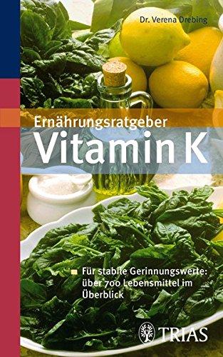 9783830433996: Ernährungsratgeber Vitamin K: Für stabile Gerinnungswerte: über 700 Lebensmittel im Ãœberblick