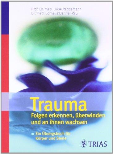 9783830434238: Trauma: Folgen erkennen, überwinden und an ihnen wachsen