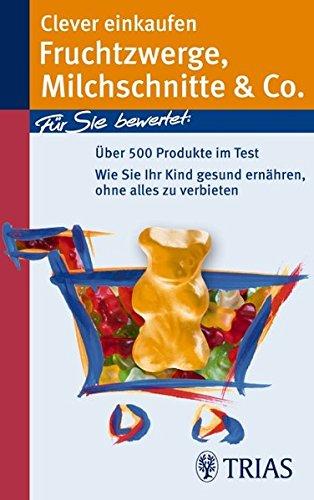 9783830434832: Clever einkaufen Fruchtzwerge, Michschnitte & Co.