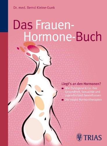 9783830434986: Das Frauen-Hormone-Buch: Östrogene & Co.: Was Frauen wissen sollten, um gesund, lustvoll und jung zu bleiben