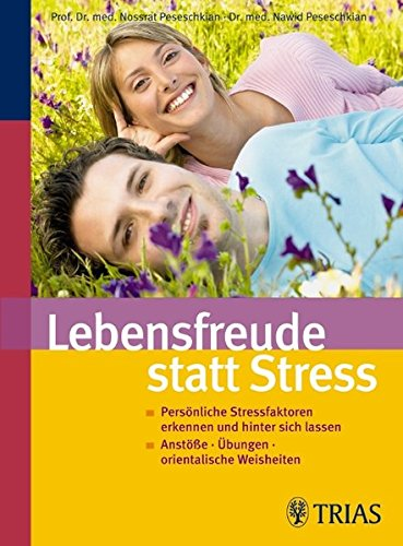 9783830434993: Lebensfreude statt Stress: Persönliche Stressfaktoren erkennen und hinter sich lassen