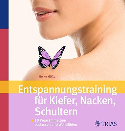 9783830435419: Entspannungstraining für Kiefer, Nacken, Schultern: 10 Programme zum Loslassen und Wohlfühlen