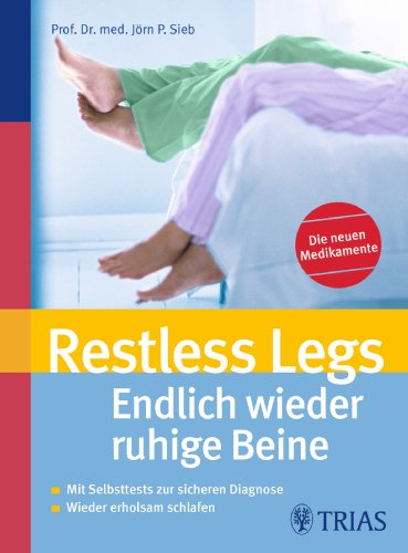 9783830435440: Restless Legs - Endlich wieder ruhige Beine: Mit Selbsttests zur sicheren Diagnose / Wieder erholsam schlafen