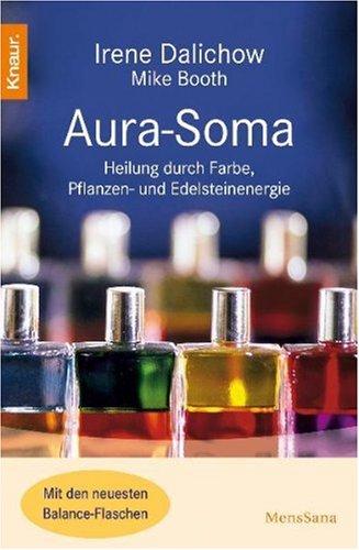 9783830435792: Aura Soma: Heilung durch Farbe, Pflanzen- und Edelsteinenergie