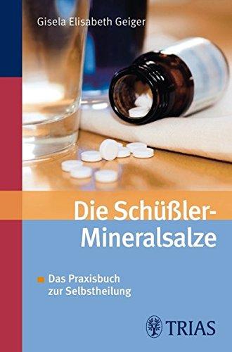 9783830435877: Die Schüssler-Mineralsalze: Das Praxisbuch zur Selbstheilung