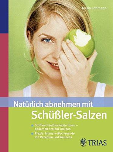 9783830436188: Natürlich abnehmen mit Schüßler-Salzen: Stoffwechselblockaden lösen - dauerhaft schlank bleiben. Mit Rezepten und Wellness